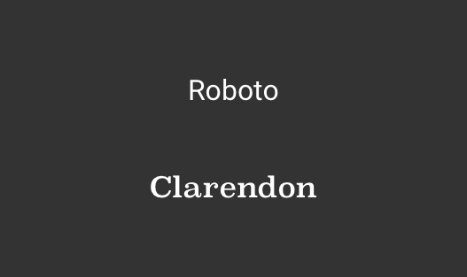 Roboto vs Clarendon as UI fonts