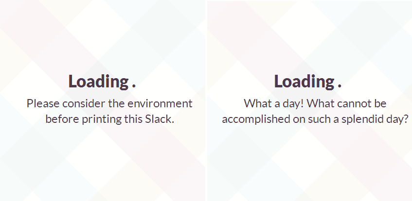 Slack loading messages sound different