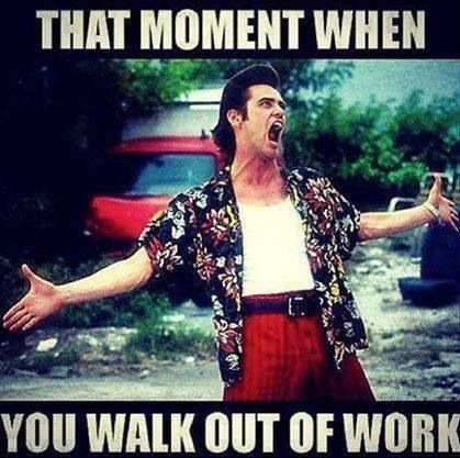 That moment when you walk out of work, via Pinterest